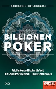 Ullrich  Fichtner  (Hrsg.), Cordt  Schnibben  (Hrsg.) - Billionenpoker