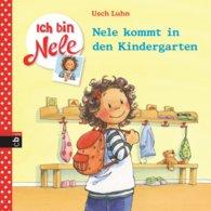 Usch  Luhn - Ich bin Nele - Nele kommt in den Kindergarten