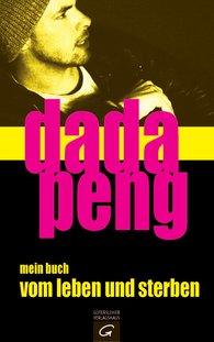 Dada  Peng - mein buch vom leben und sterben