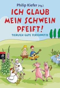 Philip  Kiefer  (Hrsg.) - Ich glaub, mein Schwein pfeift!