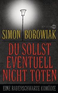 Simon  Borowiak - Du sollst eventuell nicht töten