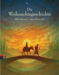 Willi  Fährmann - Die Weihnachtsgeschichte