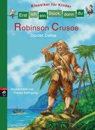 Frauke  Nahrgang - Erst ich ein Stück, dann du - Klassiker für Kinder - Robinson Crusoe
