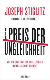 Joseph  Stiglitz - Der Preis der Ungleichheit