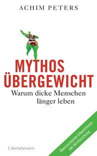 Achim  Peters - Mythos Übergewicht