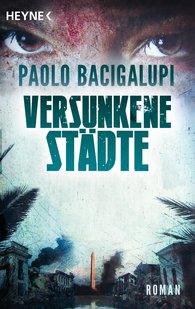 Paolo  Bacigalupi - Versunkene Städte