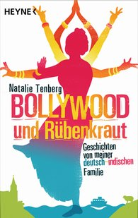 Natalie  Tenberg - Bollywood und Rübenkraut