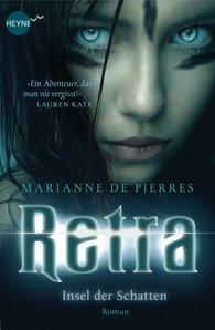 Marianne  de Pierres - Retra – Insel der Schatten