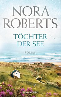 Nora  Roberts - Töchter der See