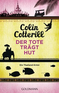 Colin  Cotterill - Der Tote trägt Hut - Jimm Juree 1