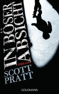 Scott  Pratt - In böser Absicht