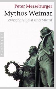 Peter  Merseburger - Mythos Weimar