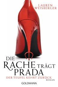 Lauren  Weisberger - Die Rache trägt Prada. Der Teufel kehrt zurück