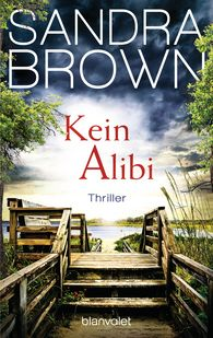 Sandra  Brown - Kein Alibi
