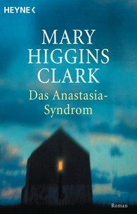 Mary  Higgins Clark - Das Anastasia-Syndrom