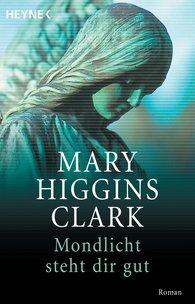 Mary  Higgins Clark - Mondlicht steht dir gut