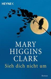 Mary  Higgins Clark - Sieh dich nicht um
