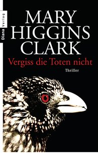Mary  Higgins Clark - Vergiss die Toten nicht