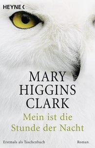 Mary  Higgins Clark - Mein ist die Stunde der Nacht