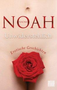 Naomi  Noah - Unwiderstehlich