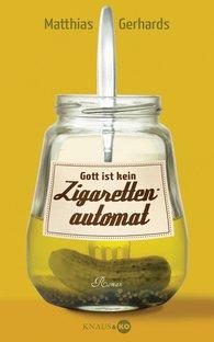 Matthias  Gerhards - Gott ist kein Zigarettenautomat