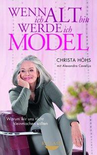 Christa  Höhs, Alexandra  Cavelius - Wenn ich alt bin, werde ich Model