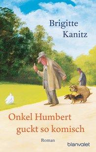 Brigitte  Kanitz - Onkel Humbert guckt so komisch