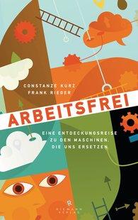 Constanze  Kurz, Frank  Rieger - Arbeitsfrei
