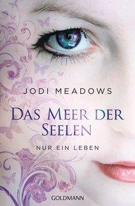 Jodi  Meadows - Nur ein Leben