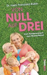 Dr. med. Franziska  Rubin - Von Null auf Drei