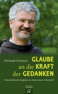 Christoph  Kreitmeir - Glaube an die Kraft der Gedanken