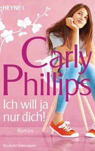 Carly  Phillips - Ich will ja nur dich!
