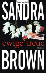 Sandra  Brown - Ewige Treue