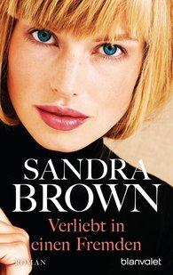 Sandra  Brown - Verliebt in einen Fremden