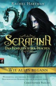 Rachel  Hartman - Serafina - Das Königreich der Drachen - Wie alles begann ...
