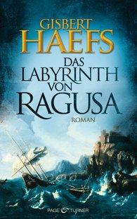 Gisbert  Haefs - Das Labyrinth von Ragusa