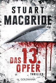 Stuart  MacBride - Das dreizehnte Opfer