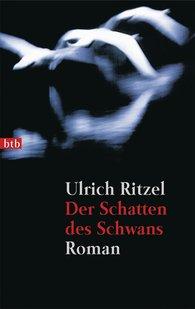 Ulrich  Ritzel - Der Schatten des Schwans