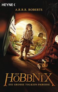 A.R.R.R.  Roberts - Der Hobbnix - Die große Tolkien-Parodie