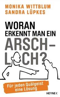 Monika  Wittblum, Sandra  Lüpkes - Woran erkennt man ein Arschloch?
