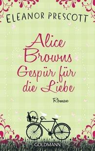Eleanor  Prescott - Alice Browns Gespür für die Liebe