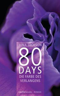 Vina  Jackson - 80 Days - Die Farbe des Verlangens