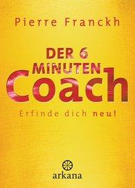 Pierre  Franckh - Der 6-Minuten-Coach