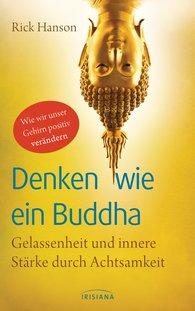 Rick  Hanson - Denken wie ein Buddha