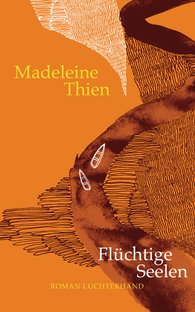 Madeleine  Thien - Flüchtige Seelen