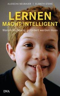 Aljoscha  Neubauer, Elsbeth  Stern - Lernen macht intelligent