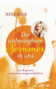 Nina  Ruge - Der unbesiegbare Sommer in uns