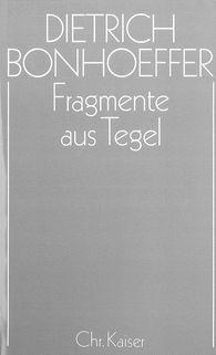 Renate  Bethge  (Hrsg.), Ilse  Tödt  (Hrsg.) - Fragmente aus  Tegel
