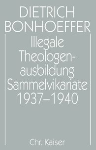 Dirk  Schulz  (Hrsg.) - Illegale Theologenausbildung: Sammelvikariate 1937-1940