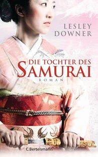 Lesley  Downer - Die Tochter des Samurai